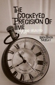 The Cockeyed Precision of Time by Linda Back McKay