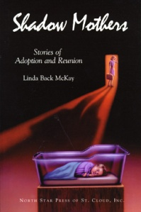 Shadow Mothers by Linda Back McKay, a book about adoption experiences.